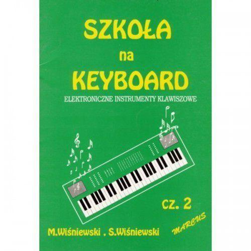 AN Wiśniewski M.,Wiśniewski S. - Szkoła na keyboard - elektroniczne instrumenty klawiszowe cz. II