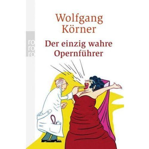 Der einzig wahre Opernführer (9783499244575)