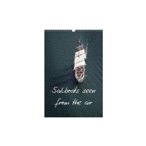 Sailboats seen from the air (Wall Calendar 2018 DIN A3 Portrait) (9781325279265)