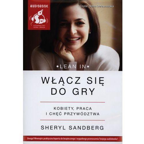 Włącz się do gry. Kobiety, praca i chęć przywództwa. Książka audio CD MP3, Sonia Draga