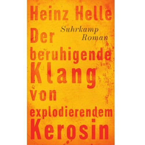Der beruhigende Klang von explodierendem Kerosin (9783518423981)