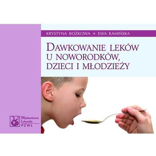 Dawkowanie leków u noworodków, dzieci i młodzieży, PZWL
