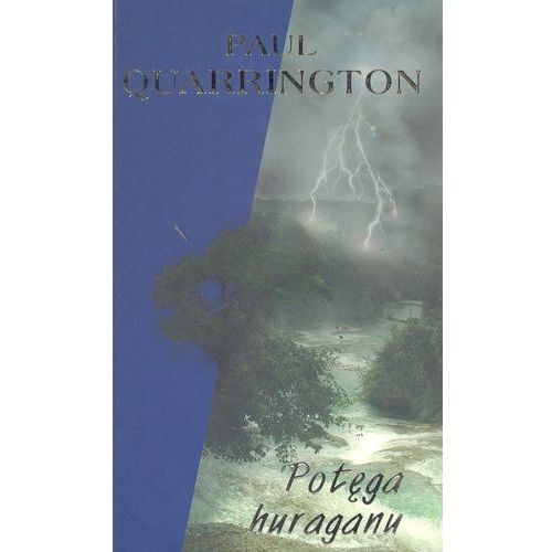 Potęga huraganu - Paul Quarrington, książka w oprawie miękkej