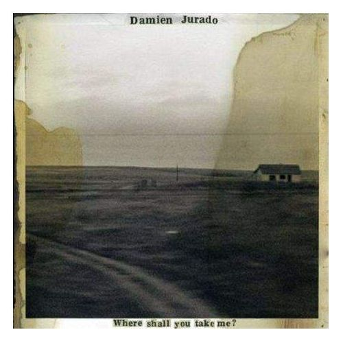 Jurado, Damien - Where Shall You Take Me ?, SC84
