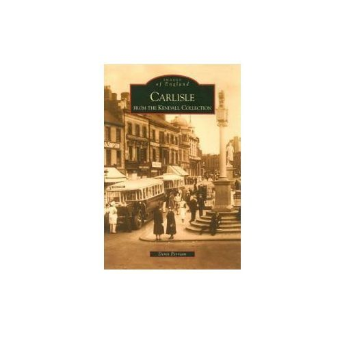 Carlisle From the Kendall Collection (9780752424866)