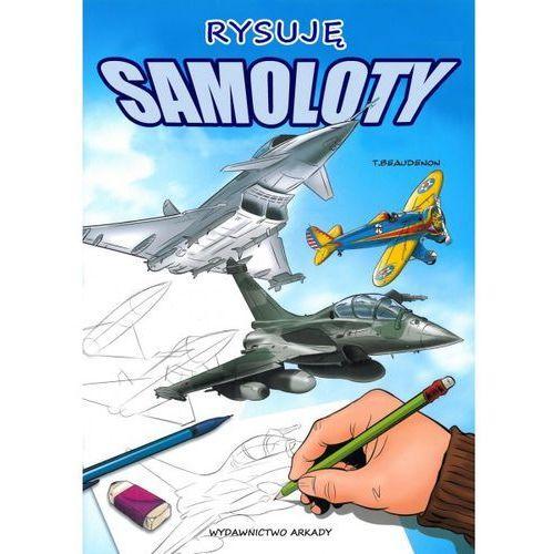 Rysuję samoloty + zakładka do książki GRATIS, T. Beaudenon
