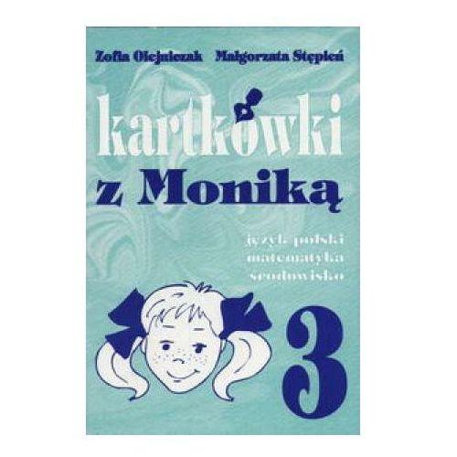 Kartkówki z Moniką. Klasa 3. Szkoła podstawowa. Język polski. Matematyka. Środowisko (94 str.)