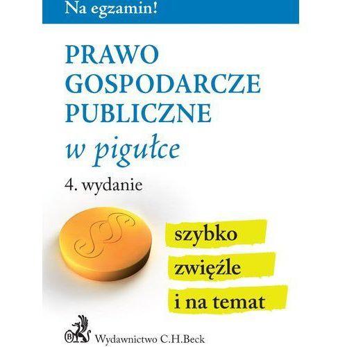 Prawo Gospodarcze Publiczne W Pigułce Wyd. 4 - Praca zbiorowa (9788381288606)