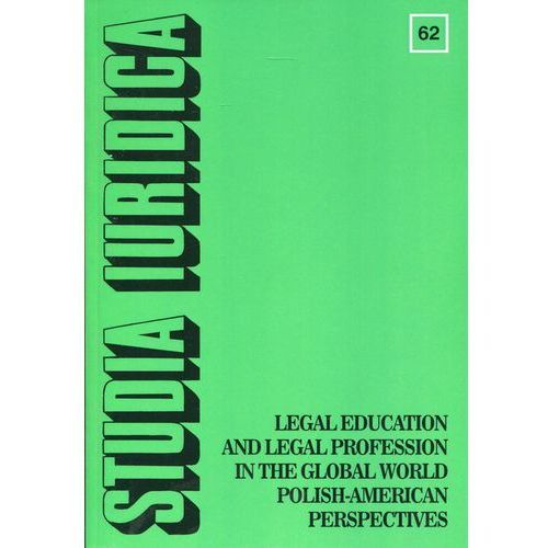 Studia Iuridica nr 62 Legal Education and Legal Profession in the Global World - Polish-American Perspectives (218 str.)