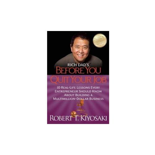 Rich Dad's Before You Quit Your Job (9781612680507)