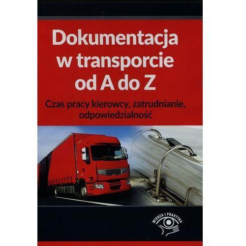 Dokumentacja w transporcie od A do Z. Czas pracy kierowcy, zatrudnianie, odpowiedzialność.-mamynastanie,wyślemyjuż....