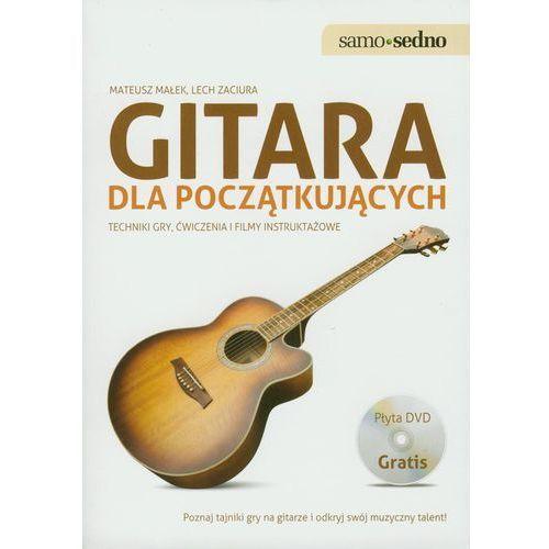 Gitara dla początkujących. Techniki gry, ćwiczenia i filmy instruktażowe (+ DVD), oprawa kartonowa