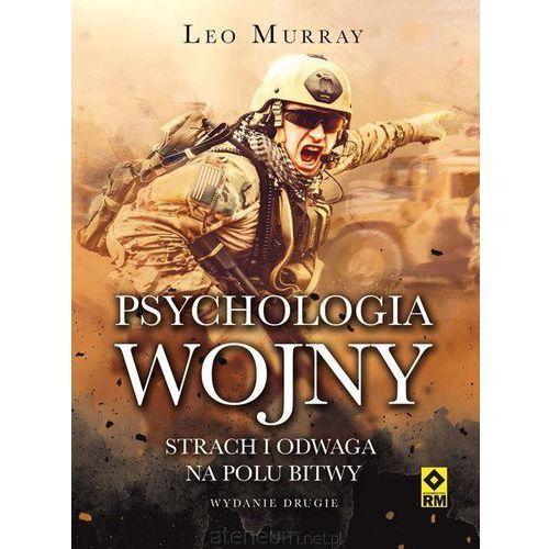 Psychologia wojny. Strach i odwaga na polu bitwy (416 str.)