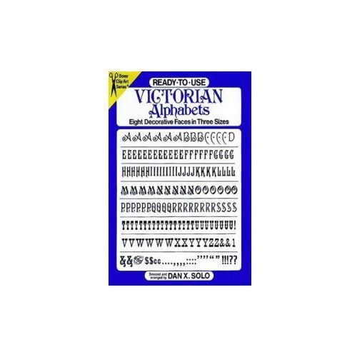 Ready-to-Use Victorian Alphabets: Eight Decorative Faces in Three Sizes