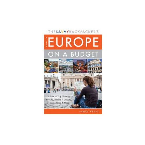 Savvy Backpacker's Guide to Europe on a Budget