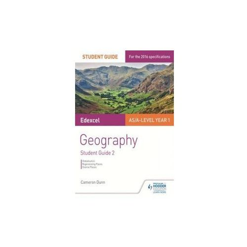 Edexcel AS/A-Level Geography Student Guide 2: Globalisation; Regenerating Places; Diverse Places, książka z ISBN: 9781471864094