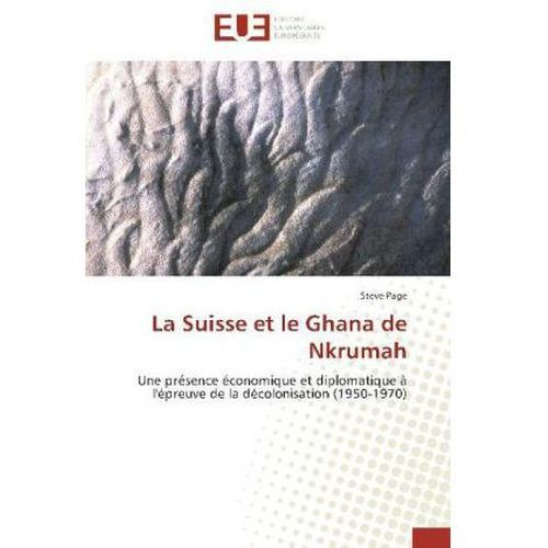 La Suisse et le Ghana de Nkrumah