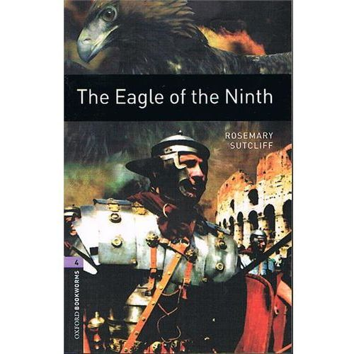OXFORD BOOKWORMS LIBRARY New Edition 4 THE EAGLE OF THE NINTH, Escott, John