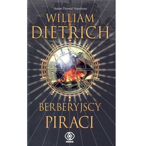 Berberyjscy piraci - William Dietrich, Rebis
