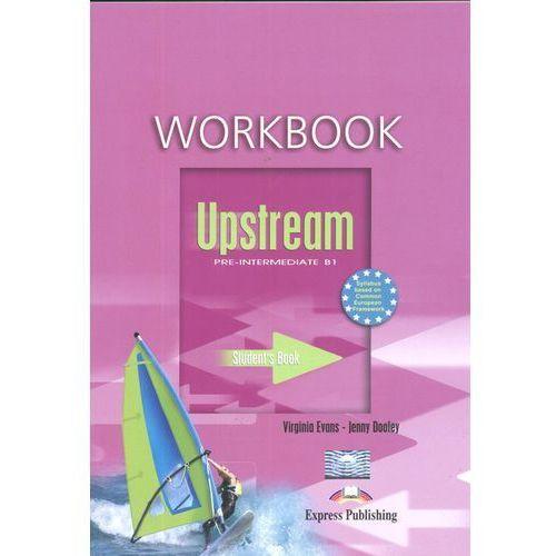 Upstream Pre Intermediate B1. Workbook, Virginia Evans, Jenny Dooley