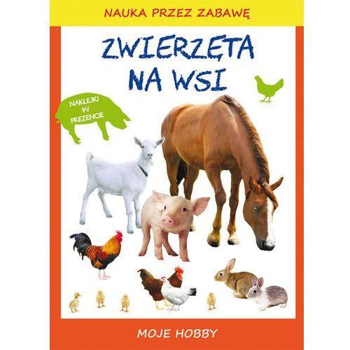 Moje hobby. Zwierzęta na wsi - Guzowska Beata, Mroczkowska Tina