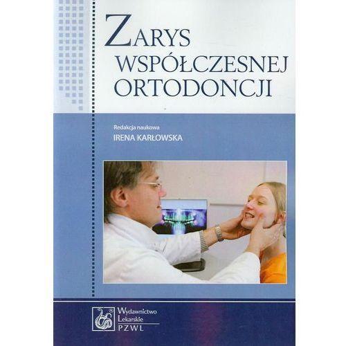 Zarys współczesnej ortodoncji. Podręcznik dla studentów i lekarzy dentystów (9788320045666)