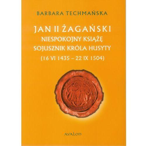 Jan II Żagański - Barbara Techmańska (PDF) (2014)