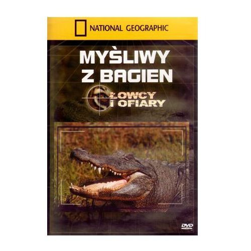 Myśliwy z bagien. łowcy i ofiary - dostawa gratis, szczegóły zobacz w sklepie marki National geographic