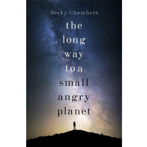 Long Way to a Small, Angry Planet (9781473619814)