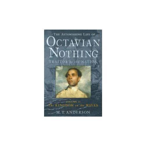 Astonishing Life of Octavian Nothing, Traitor to the Nation, Volume II
