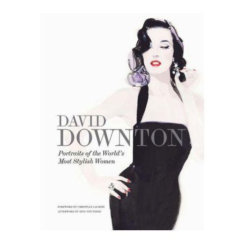 David Downton Portraits of the World's Most Stylish Women, Downton, David