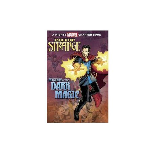 Doctor Strange: Mystery of the Dark Magic: A Mighty Marvel Chapter Book