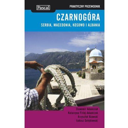 Czarnogóra, Serbia, Macedonia, Kosowo I Albania. Praktyczny Przewodnik
