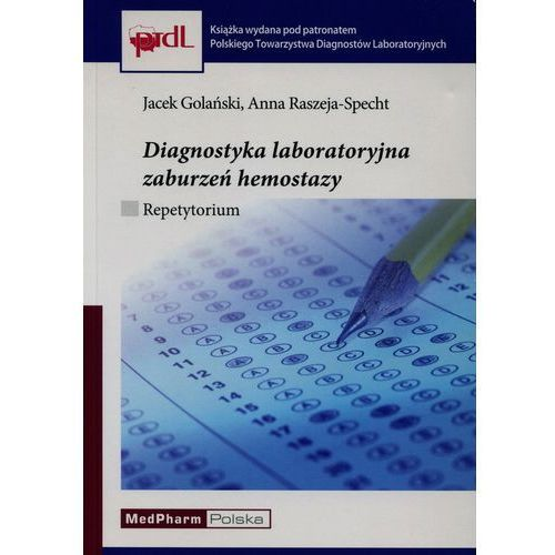 Diagnostyka laboratoryjna zaburzeń hemostazy. Repetytorium, MedPharm
