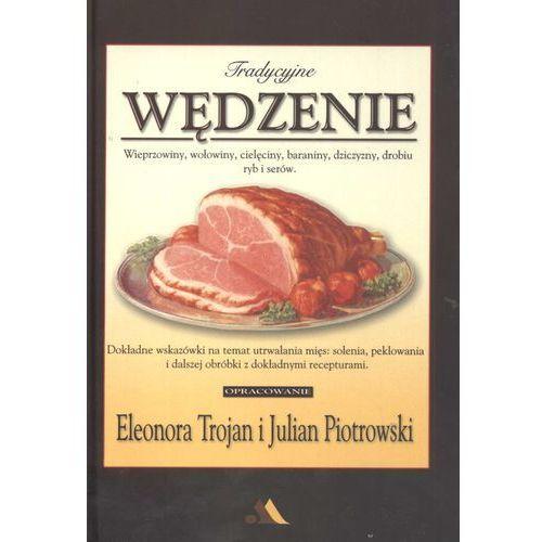 Tradycyjne wędzenie Wieprzowiny, wołowiny, cielęciny, baraniny, dziczyzny, drobiu, ryb i serów, oprawa twarda