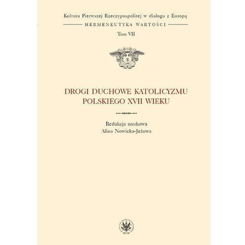 Drogi duchowe katolicyzmu polskiego XVII wieku (t. - Jeśli zamówisz do 14:00, wyślemy tego samego dnia. Darmowa dostawa, już od 99,99 zł.