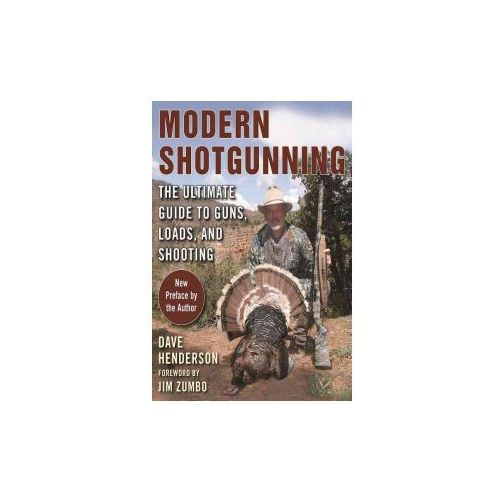 Modern Shotgunning: The Ultimate Guide to Guns, Loads, and Shooting (9781510720756)