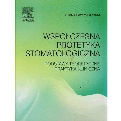 Współczesna protetyka stomatologiczna Podstawy ... (420 str.)