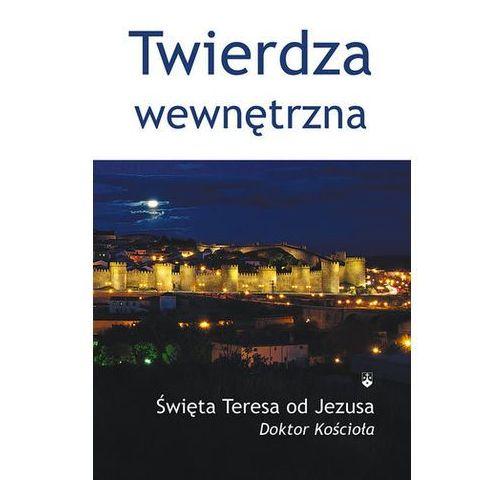 Twierdza wewnętrzna Teresa od Jezusa