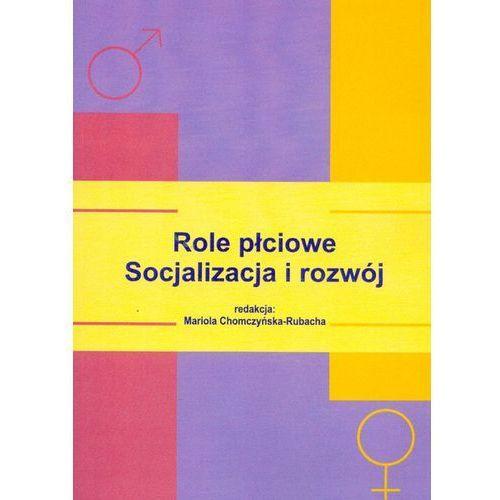 Role płciowe Socjalizacja i rozwój, pozycja wydana w roku: 2006