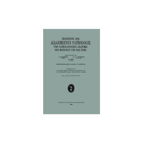 Ergebnisse Der Allgemeinen Pathologie Und Pathologischen Anatomie Des Menschen Und Der Tiere (9783662317112)