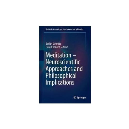 Meditation - Neuroscientific Approaches and Philosophical Implications (9783319016337)