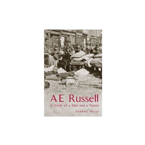 AE (George W. Russell) a Study of a Man and a Nation