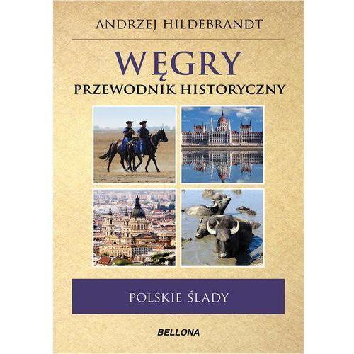 Węgry. Przewodnik historyczny, Andrzej Hildebrandt