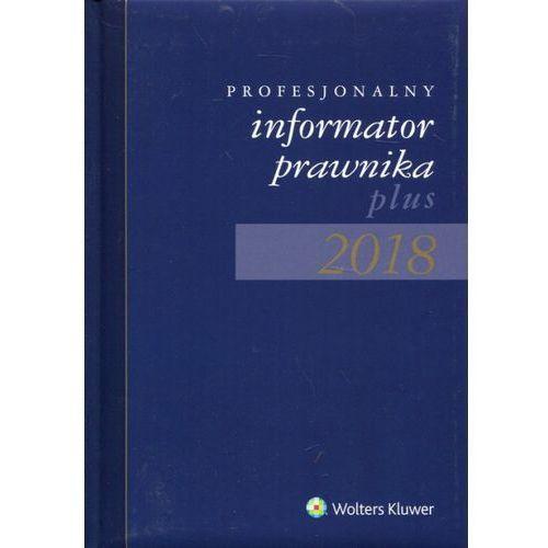 Profesjonalny informator prawnika plus 2018 B5 granatowy - Wolters Kluwer, Wolters Kluwer