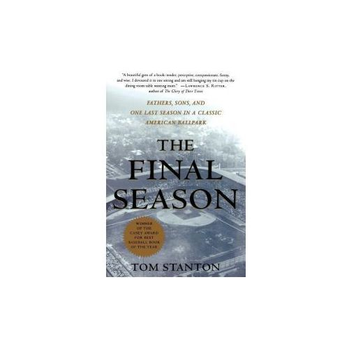 The Final Season: Fathers, Sons, and One Last Season in a Classic American Ballpark (9780312291563)