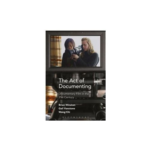 The Act of Documenting: Documentary Film in the 21st Century (9781501309175)