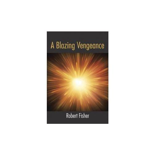 A Blazing Vengeance