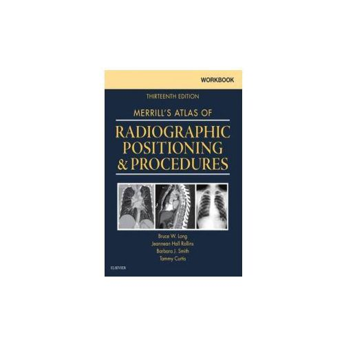 Workbook for Merrill's Atlas of Radiographic Positioning and Procedures (9780323263382)