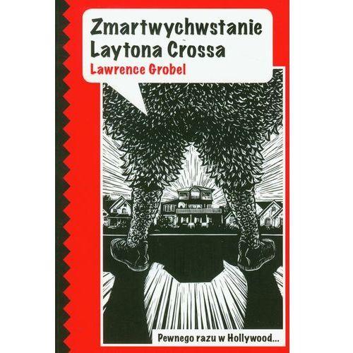Zmartwychwstanie Laytona Crossa - Lawrence Grobel, Lawrence Grobel